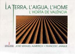 La huerta de Valencia, ayer y hoy